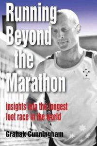 Beyond the Marathon - 4 time finisher Grahak Cunningham's book about the Self-Transcendence 3100 mile race
